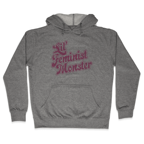 Lil' Feminist Monster Parody Hooded Sweatshirt