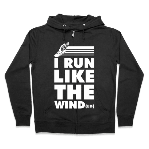 I Run Like the Winded Zip Hoodie