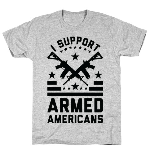 I Support Armed Americans T-Shirt