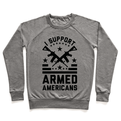 I Support Armed Americans Pullover