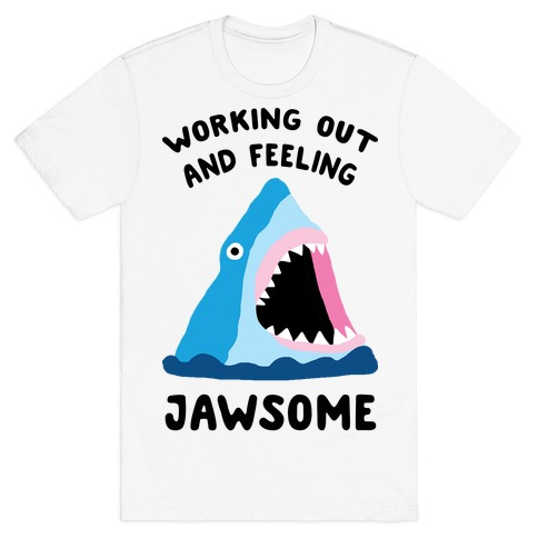 Working Out And Feeling Jawsome Mens T-Shirt