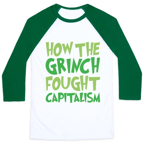 8df6962b How The Grinch Fought Capitalism Parody Baseball Tee | LookHUMAN