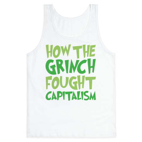 How The Grinch Fought Capitalism Parody Tank Top