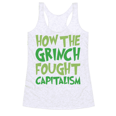 How The Grinch Fought Capitalism Parody Racerback Tank Top