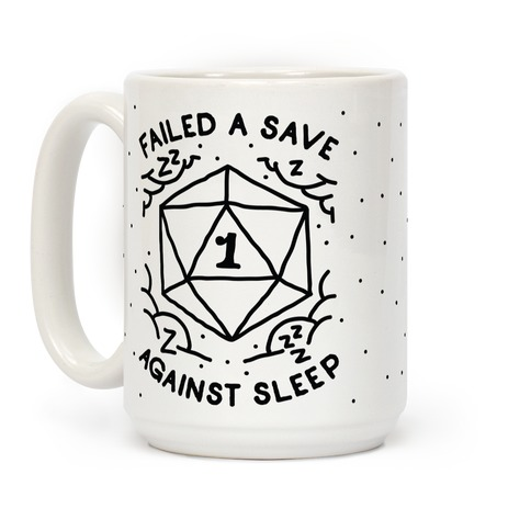 Failed a Save Against Sleep Coffee Mug