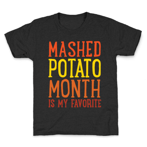 Mashed Potato Month Is My Favorite Thanksgiving Day Parody White Print Kids T-Shirt