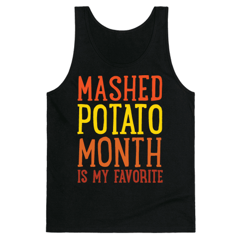 Mashed Potato Month Is My Favorite Thanksgiving Day Parody White Print Tank Top