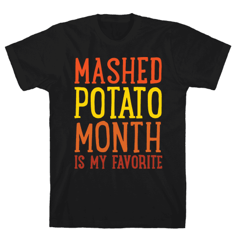 Mashed Potato Month Is My Favorite Thanksgiving Day Parody White Print Mens T-Shirt