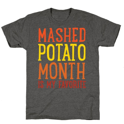 Mashed Potato Month Is My Favorite Thanksgiving Day Parody White Print T-Shirt