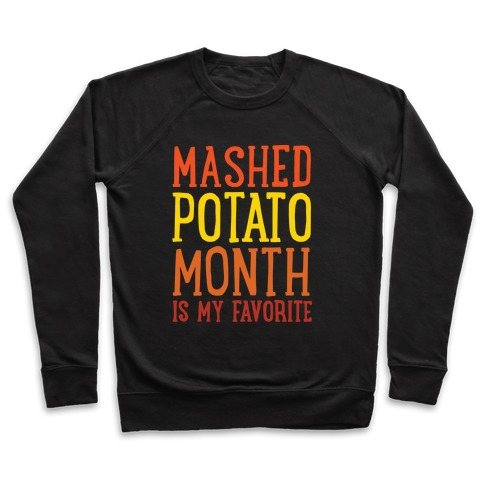 Mashed Potato Month Is My Favorite Thanksgiving Day Parody White Print Pullover