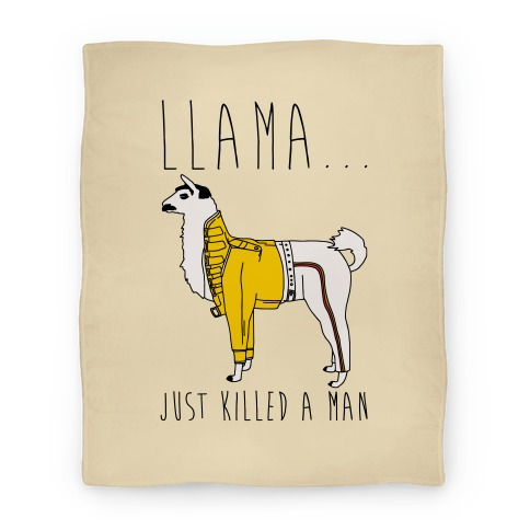 Llama Just Killed A Man Parody Blanket