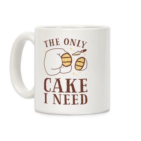 The Only Cake I Need Coffee Mug