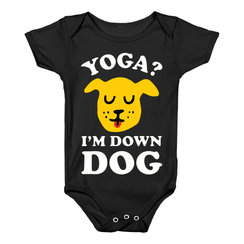 Yoga? I'm Down Dog Baby Onesy