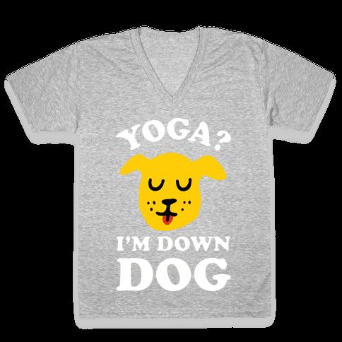 Yoga? I'm Down Dog V-Neck Tee Shirt