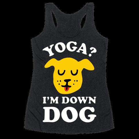 Yoga? I'm Down Dog Racerback Tank Top