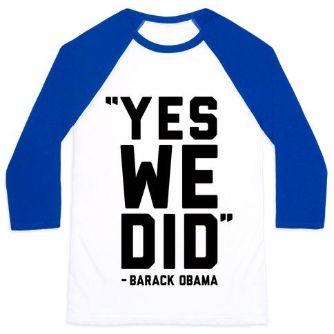 Yes We Did Barack Obama Baseball Tee