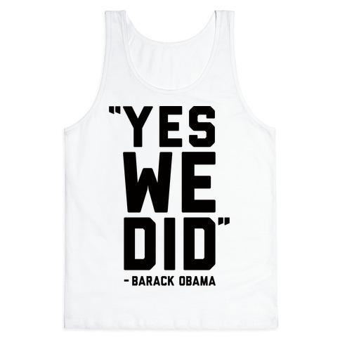 Yes We Did Barack Obama Tank Top