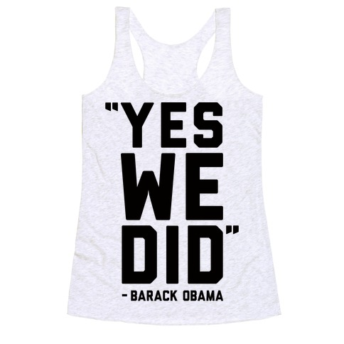 Yes We Did Barack Obama Racerback Tank Top
