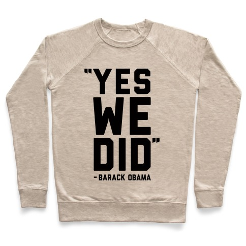 Yes We Did Barack Obama Pullover