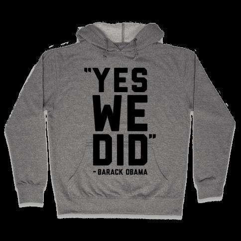 Yes We Did Barack Obama Hooded Sweatshirt
