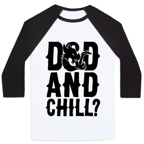 D & D and Chill Parody Baseball Tee