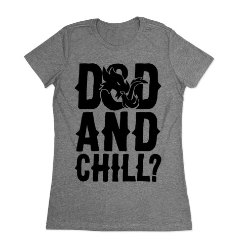 D & D and Chill Parody Womens T-Shirt