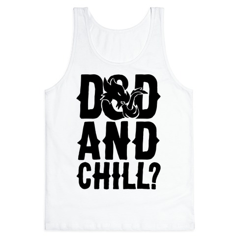 D & D and Chill Parody Tank Top
