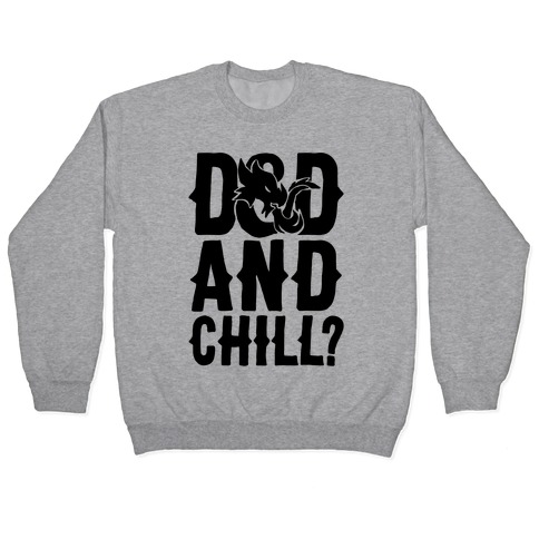 D & D and Chill Parody Pullover