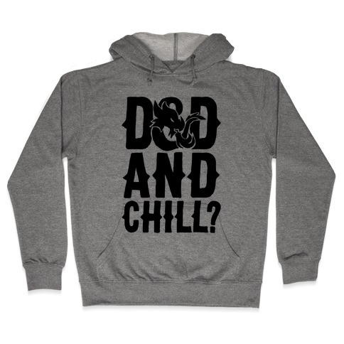 D & D and Chill Parody Hooded Sweatshirt
