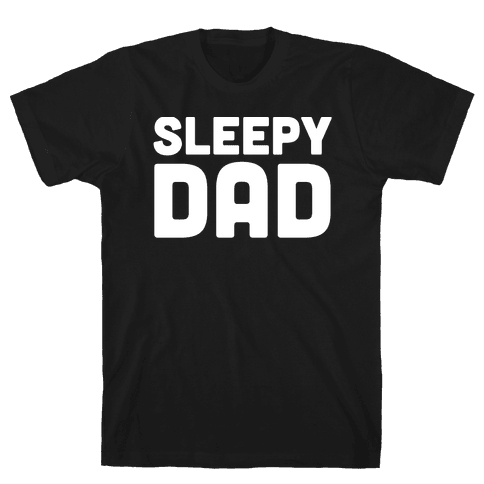 Sleepy Dad Mens T-Shirt