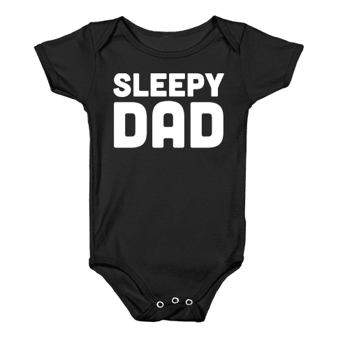 Sleepy Dad Baby Onesy