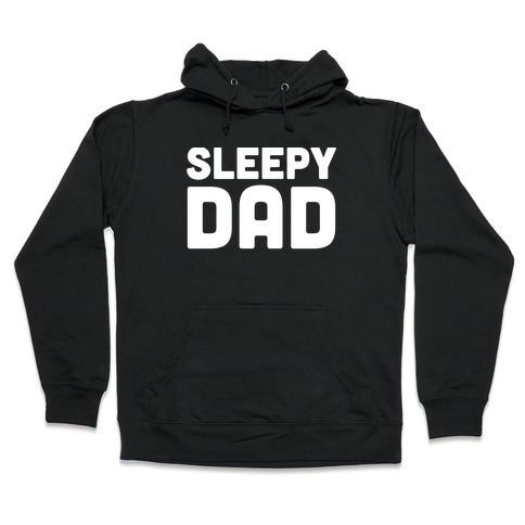Sleepy Dad Hooded Sweatshirt