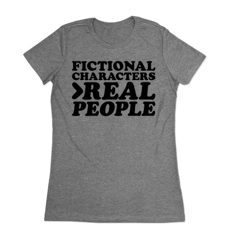 Fictional Characters > Real People Womens T-Shirt