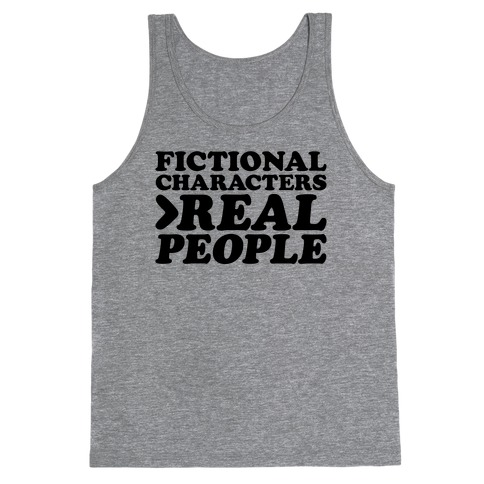 Fictional Characters > Real People Tank Top