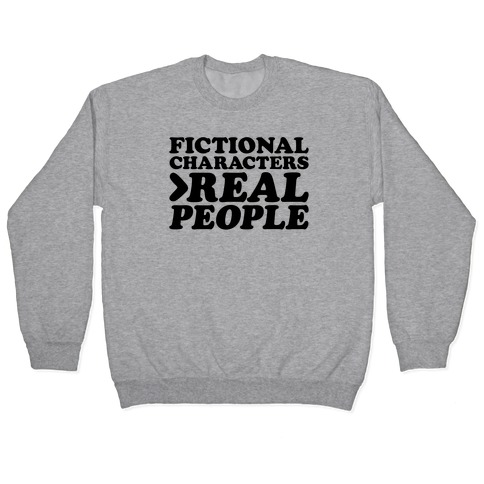 Fictional Characters > Real People Pullover