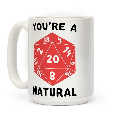 You're a Natural - D20 Coffee Mug