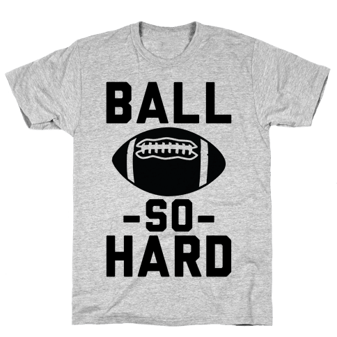 Ball So Hard Mens T-Shirt