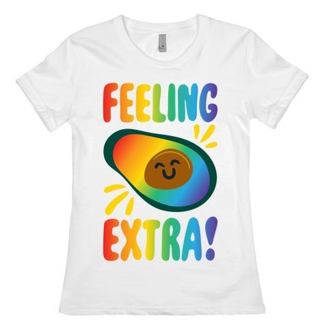 Feeling Extra Avocado Womens T-Shirt