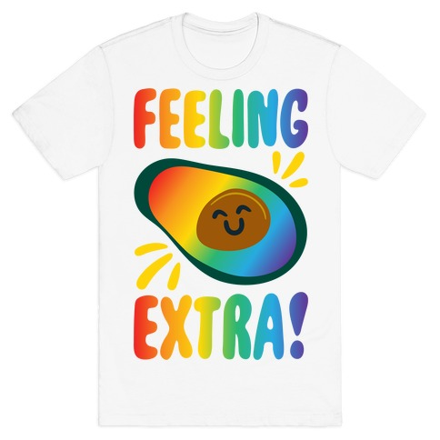 Feeling Extra Avocado T-Shirt