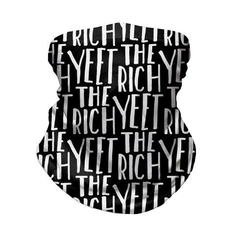 Yeet The Rich Neck Gaiter