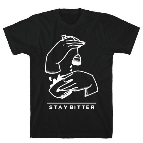 Stay Bitter White Mens T-Shirt