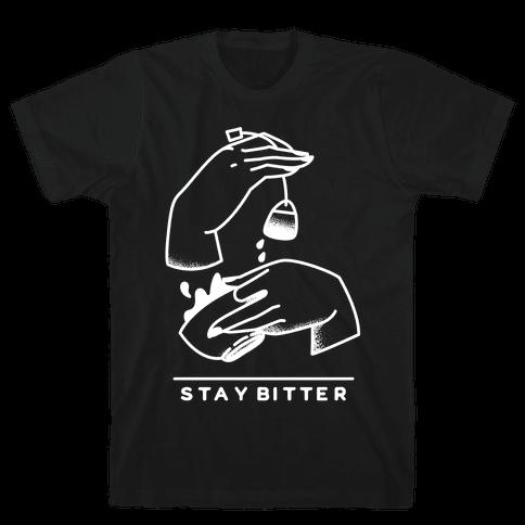 Stay Bitter White Mens T-Shirt