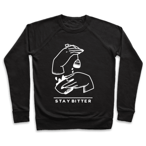 Stay Bitter White Pullover