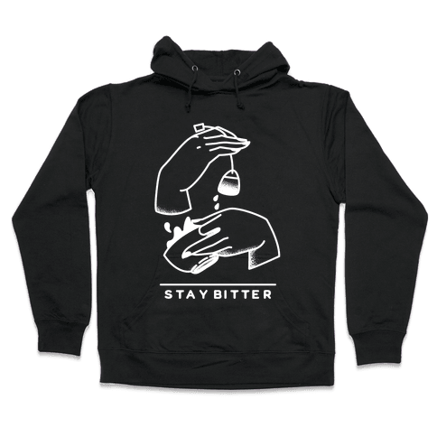 Stay Bitter White Hooded Sweatshirt
