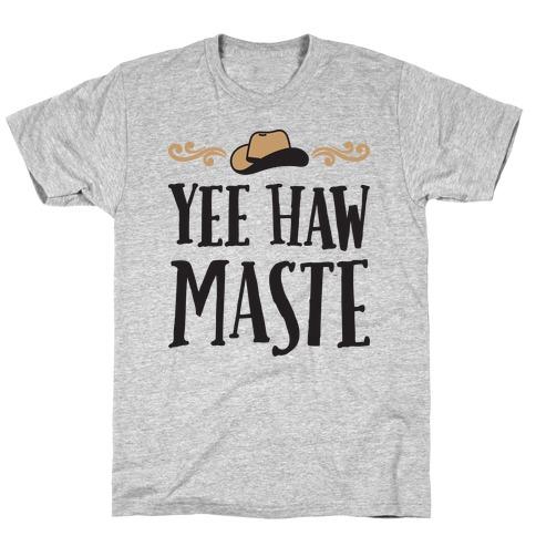 Yee Hawmaste Namaste T-Shirt