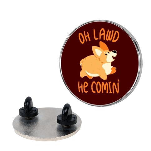 Oh Lawd He Comin' Corgi Pin
