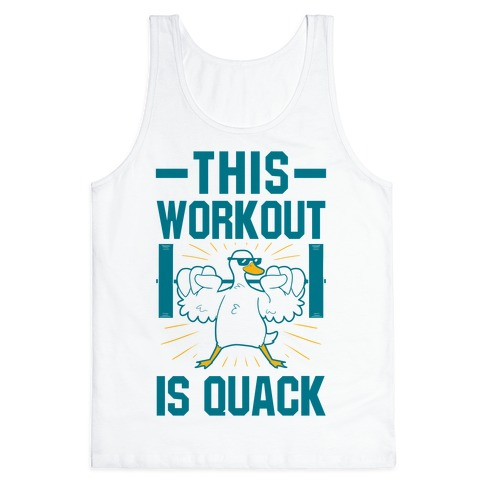 This Workout Is Quack Tank Top
