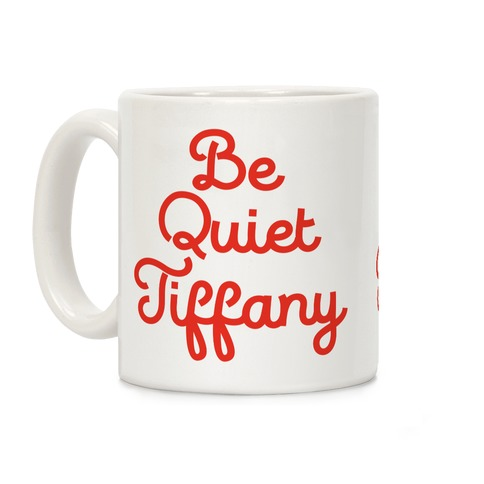 Be Quiet Tiffany Coffee Mug