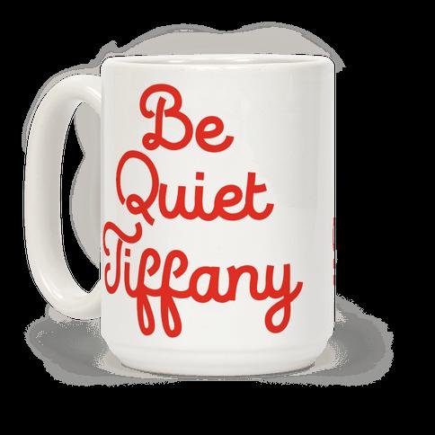 Be Quiet Tiffany
