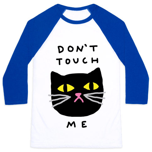 Don't Touch Me Cat Baseball Tee